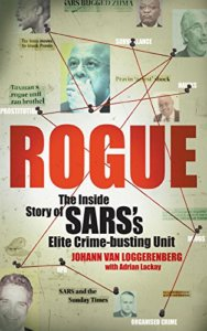 Rogue: The Inside Story of SARS's Elite Crime-busting Unitis a book co-authored by Johann van Loggerenberg & Adrian Lackay.