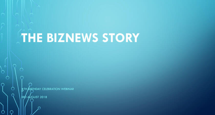 The Biznews story: Five years old today
